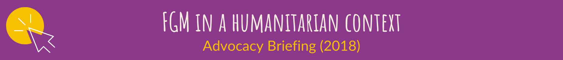 FGM in a humanitarian context - Advocacy Briefing (2018)